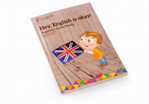Hey, English is okay! Angielski z darami Froebla